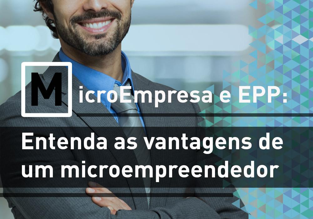 Microempresa E Epp Entenda As Vantagens Do Microempreendedor