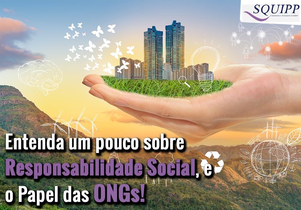 Entenda Um Pouco Sobre Responsabilidade Social, E O Papel Das ONGs!