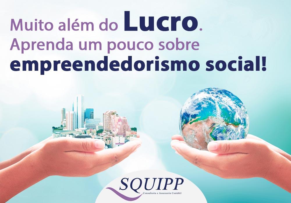 Muito Além Do Lucro: Aprenda Um Pouco Sobre Empreendedorismo Social!