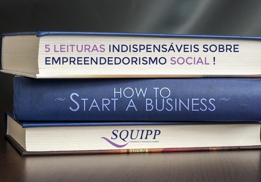 5 Leituras Indispensáveis  Sobre Empreendedorismo Social!